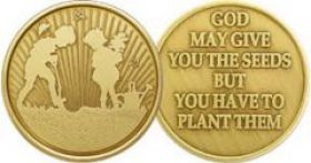 """God May Give You The Seeds But You Have To Plant Them"" Affirmation Coin"